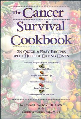 "The Cancer Survival Cookbook: 200 Quick and Easy Recipes with Helpful Eating Hints, ""Marino, Christina, Weihofen, D"""