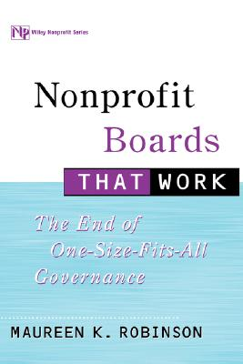 Image for Nonprofit Boards That Work: The End of One-Size-Fits-All Governance