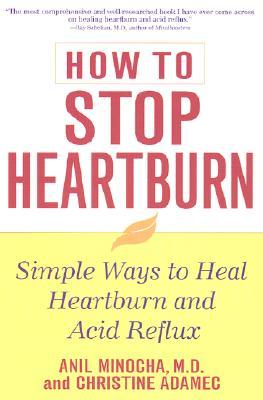 How to Stop Heartburn, ANIL MINOCHA