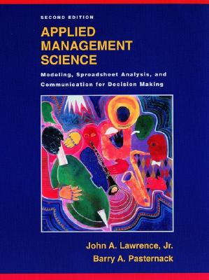 Image for Applied Management Science: Modeling, Spreadsheet Analysis, and Communication for Decision Making, 2nd Edition