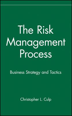 Image for The Risk Management Process: Business Strategy and Tactics
