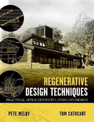 Image for Regenerative Design Techniques: Practical Applications in Landscape Design