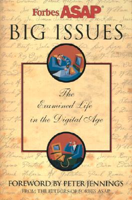Big Issues: The Examined Life in a Digital Age, Forbes ASAP; Malone, Mike