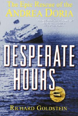 Desperate Hours: The Epic Rescue of the Andrea Doria, Goldstein, Richard