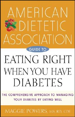 Image for American Dietetic Association Guide to Eating Right When You Have Diabetes