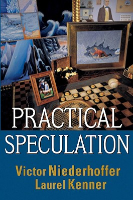 Practical Speculation, Victor Niederhoffer, Laurel Kenner