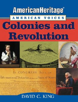 Image for American Heritage, American Voices: Colonies and Revolution