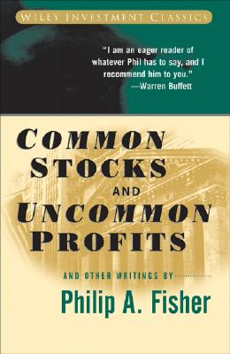 COMMON STOCKS AND UNCOMMON PROFITS AND OTHER WRITINGS, FISHER, PHILIP A.