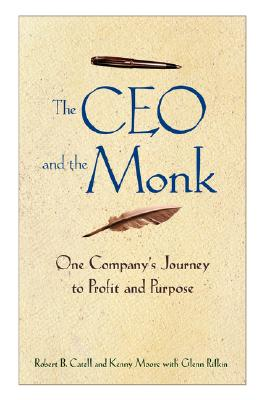 Image for The CEO and the Monk: One Company's Journey to Profit and Purpose