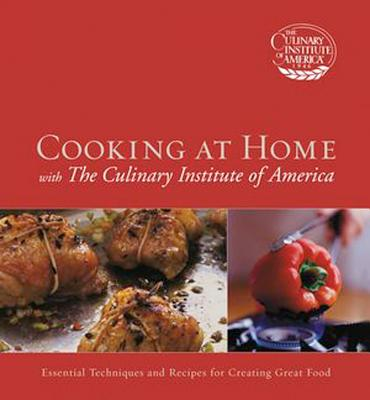 Cooking at Home with The Culinary Institute of America, The Culinary Institute of Amer