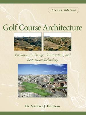 Image for Golf Course Architecture: Evolutions in Design, Construction, and Restoration Technology