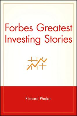 Forbes Greatest Investing Stories, Phalon, Richard