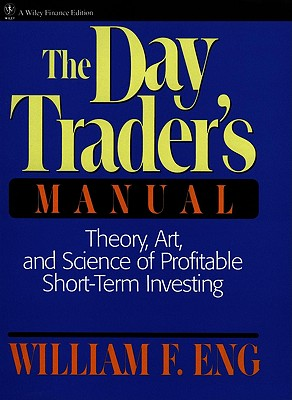 Image for DAY TRADER'S MANUAL, THE THEORY, ART, AND SCIENCE OF PROFITABLE SHORT-TERM INVESTING