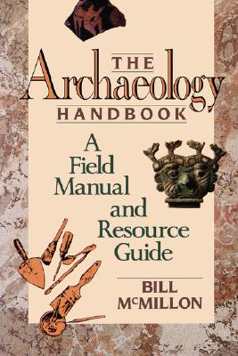 Image for The Archaeology Handbook: A Field Manual and Resource Guide