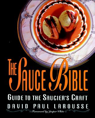 Image for The Sauce Bible: Guide to the Saucier's Craft