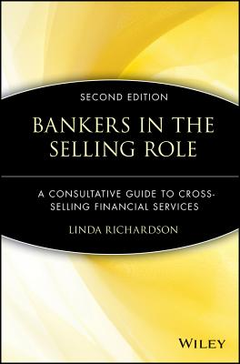 Image for Bankers in the Selling Role: A Consultative Guide to Cross-Selling Financial Services, 2nd Edition: Second Edition