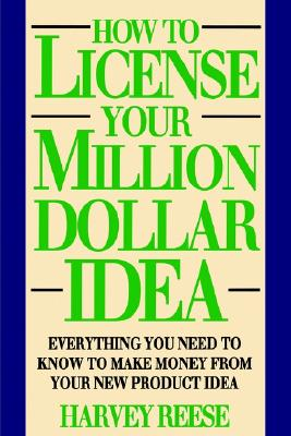 Image for HOW TO LICENSE YOUR MILLION DOLLAR IDEA