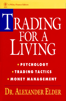 Image for Trading for a Living: Psychology, Trading Tactics, Money Management