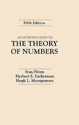 An Introduction to the Theory of Numbers, Niven, Ivan; Zuckerman, Herbert S.; Montgomery, Hugh L.