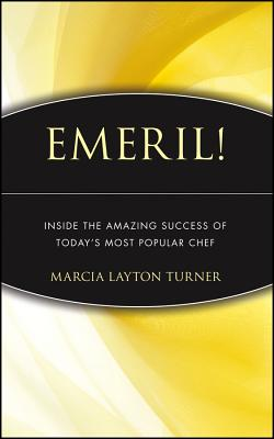 Image for Emeril!: Inside the Amazing Success of Today's Most Popular Chef