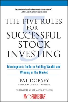 Image for Five Rules for Successful Stock Investing: Morningstar's Guide to Building Wealt