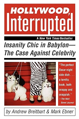 Image for Hollywood Interrupted: Insanity Chic in Babylon-The Case Against Celebrity