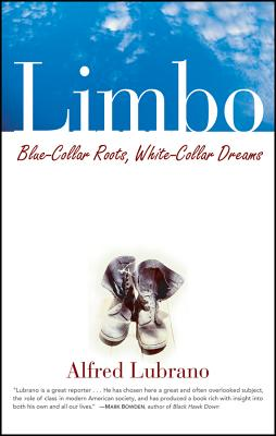 Image for LIMBO BLUE-COLLAR ROOTS, WHITE-COLLAR DREAMS