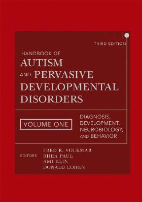 Handbook of Autism and Pervasive Developmental Disorders, Diagnosis, Development, Neurobiology, and Behavior (volume 1)
