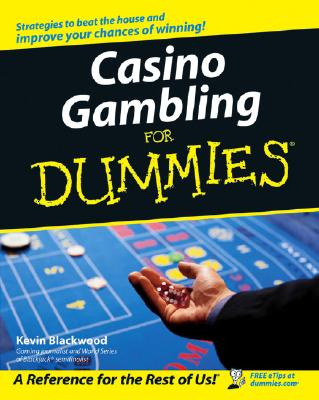 CASINO GAMBLING FOR DUMM, KEVIN BLACKWOOD