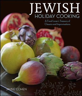"Jewish Holiday Cooking: A Food Lover's Treasury of Classics and Improvisations, ""Cohen, Jayne"""