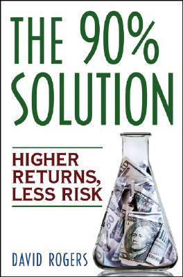 Image for 90% SOLUTION : HIGHER RETURNS  LESS RISK