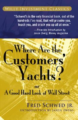 Image for Where Are the Customers' Yachts?: or A Good Hard Look at Wall Street