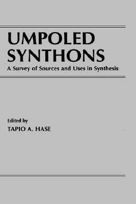 Umpoled Synthons: A Survey of Sources and Uses in Synthesis
