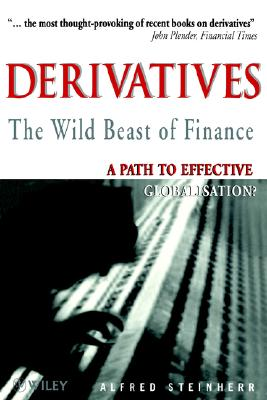 Image for Derivatives The Wild Beast of Finance: A Path to Effective Globalisation?