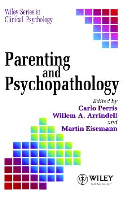 Parenting and Psychopathology (Wiley Series in Clinical Psychology)