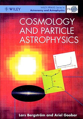 Image for Cosmology and Particle Astrophysics (Wiley-Praxis Series in Astronomy & Astrophysics)