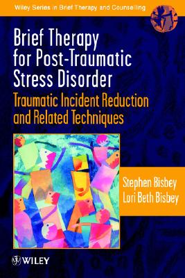 Image for Brief Therapy for Post-Traumatic Stress Disorder: Traumatic Incident Reduction and Related Techniques