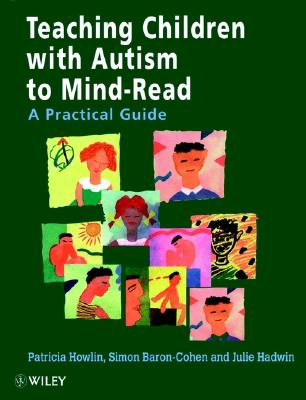Image for Teaching Children With Autism to Mind-Read : A Practical Guide for Teachers and Parents
