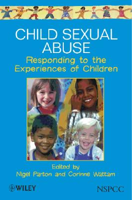 Image for Child Sexual Abuse: Responding to the Experiences of Children (Wiley Child Protection & Policy Series)