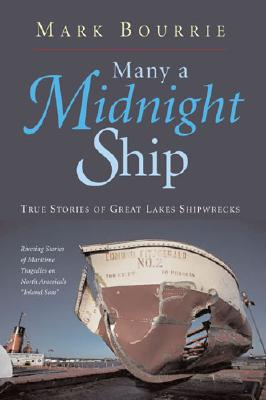 Image for Many a Midnight Ship: True Stories of Great Lakes Shipwrecks