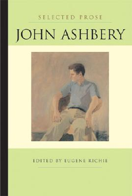 Selected Prose (Poets on Poetry), Ashbery, John