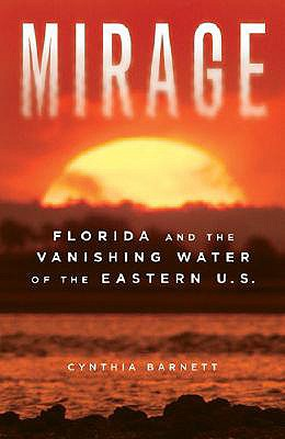 Image for Mirage: Florida and the Vanishing Water of the Eastern U.S.