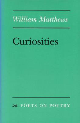Image for Curiosities (Poets on Poetry)