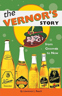 The Vernor's Story: From Gnomes to Now, Rouch, Lawrence L.