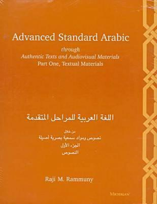 Image for Advanced Standard Arabic through Authentic Texts and Audiovisual Materials: Part One, Textual Materials (Pt.1)