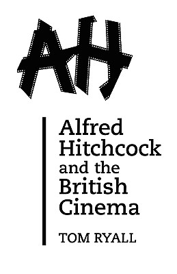 Image for Alfred Hitchcock and the British Cinema: Second Edition