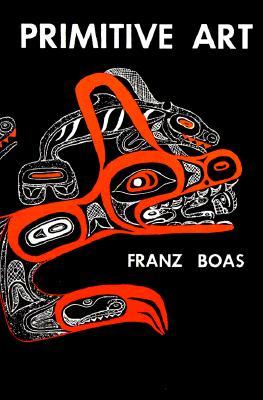 Primitive Art, Boas, Franz
