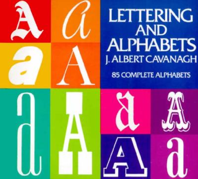 Image for Lettering and Alphabets: 85 Complete Alphabets (Lettering, Calligraphy, Typography)