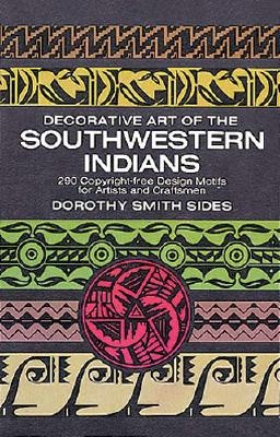 Decorative Art of the Southwestern Indians (Dover Pictorial Archive), Sides, Dorothy S.