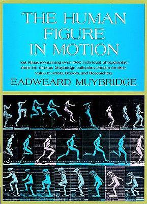 The Human Figure in Motion, Eadweard Muybridge